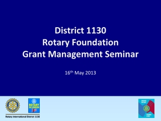 District 1130 Rotary Foundation  Grant Management Seminar