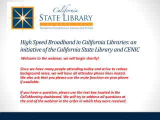 High Speed Broadband in California Libraries: an initiative of the California State Library and  CENIC