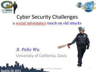 Cyber Security Challenges a social informatics touch on old attacks