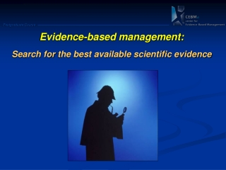 Evidence -based management: Search for  the best available  scientific evidence