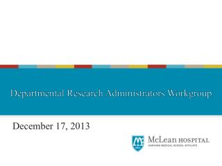 December 17, 2013 Research Administrators Workgroup