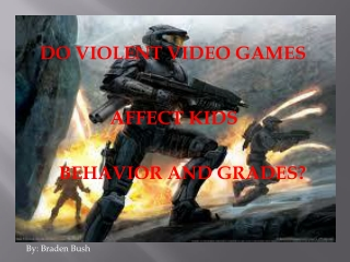 DO VIOLENT VIDEO GAMES