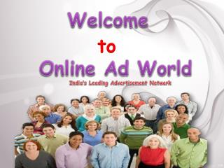 Online Ad World              India's Leading Advertisement Network