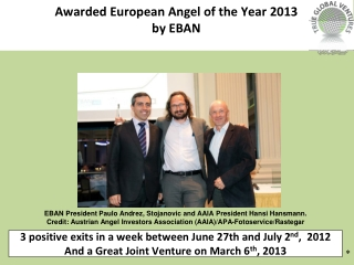 3 positive exits in a week between June 27th and July 2 nd ,  2012 And  a Great Joint Venture on March 6 th , 2013
