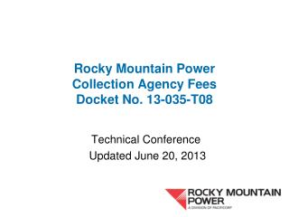 Rocky Mountain Power Collection Agency Fees Docket No. 13-035-T08