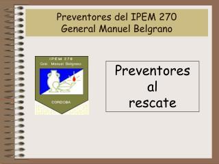 preventores del ipem 270  general manuel belgrano