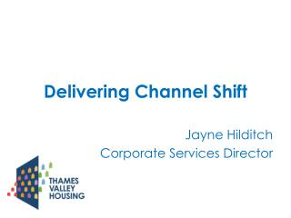 Delivering Channel Shift