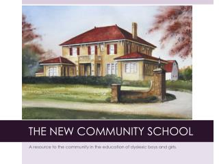 THE NEW COMMUNITY SCHOOL