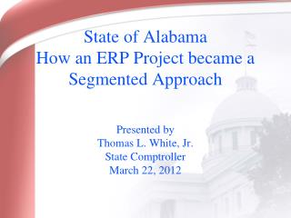 State of Alabama How an ERP Project became a Segmented Approach