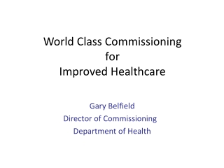 World Class Commissioning for Improved Healthcare