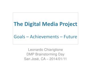 T he Digital  Media  Project Goals – Achievements – Future