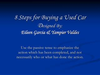 8 Steps for Buying a Used Car Designed By: Eileen Garcia ...