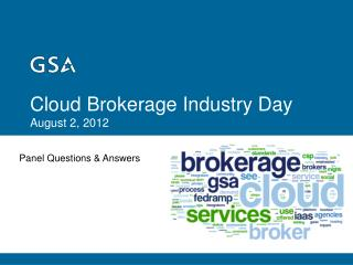 Cloud Brokerage Industry Day August 2, 2012