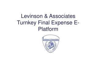 Levinson & Associates Turnkey Final Expense E- Platform