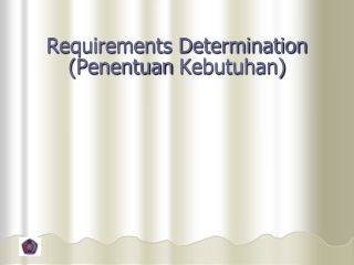 Requirements Determination ( Penentuan Kebutuhan )