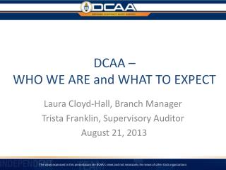 DCAA �  WHO WE ARE and WHAT TO EXPECT