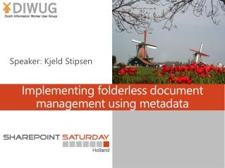Implementing folderless document management using metadata