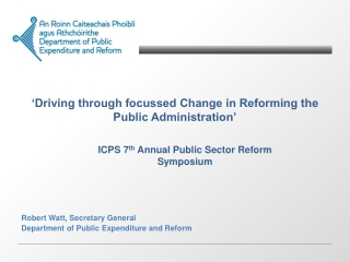 �Driving through focussed Change in Reforming the Public Administration�