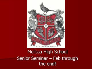 Melissa High School Senior Seminar – Feb through the end!