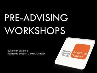 Pre-Advising Workshops