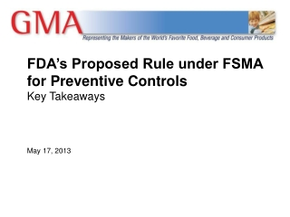 FDA�s Proposed Rule under FSMA for Preventive Controls  Key Takeaways May 17, 2013