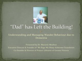 """Dad"" has Left the Building!"