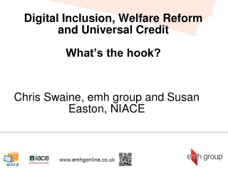 Digital Inclusion, Welfare Reform and Universal Credit What's the hook?