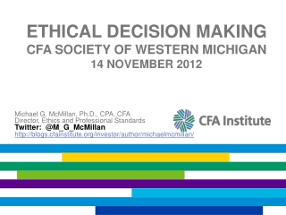 Ethical Decision Making cfa society  of western  Michigan 14  november  2012