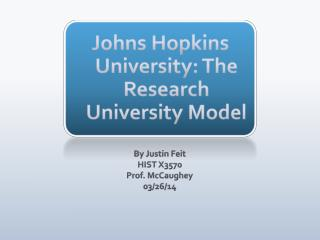 Johns  Hopkins  University: The Research University Model