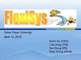 Kelvin Ho (CEO) Luke Dang (CSE) Ken  Zheng  (EM) Peter  Zheng  (SMHE)
