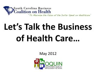 Let's Talk the Business of Health Care… May 2012