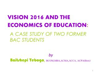 VISION  2016  AND THE ECONOMICS OF EDUCATION :