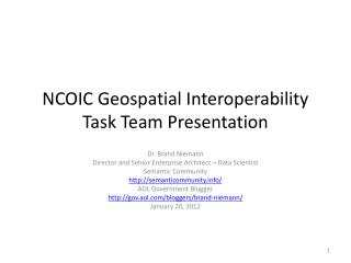 NCOIC Geospatial Interoperability Task  Team Presentation