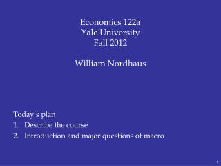 Economics 122a Yale University Fall 2012 William Nordhaus