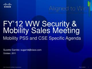 FY'12 WW Security & Mobility Sales Meeting Mobility PSS and CSE Specific Agenda