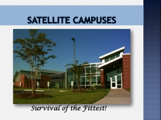 Satellite Campuses