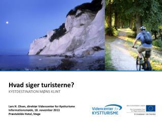 Lars H. Olsen, direktør  Videncenter  for Kystturisme Informationsmøde, 18. november 2013 Præstekilde Hotel, Stege