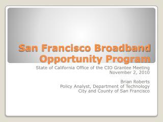 San Francisco Broadband Opportunity Program