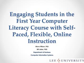 Engaging Students in the First Year Computer Literacy Course with Self-Paced, Flexible, Online Instruction