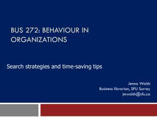 BUS  272 :  BehavioUr  in Organizations