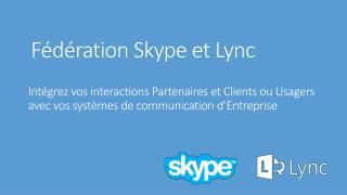 Fédération Skype  et Lync
