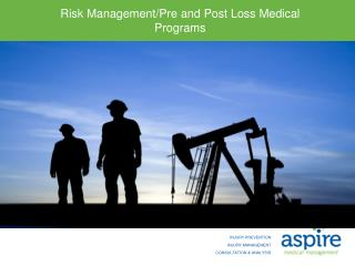 Risk Management/Pre and Post Loss Medical Programs