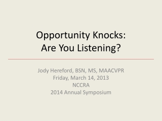 Opportunity Knocks:  Are  You Listening?