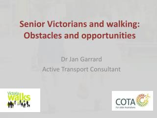 Senior Victorians and walking: Obstacles and opportunities