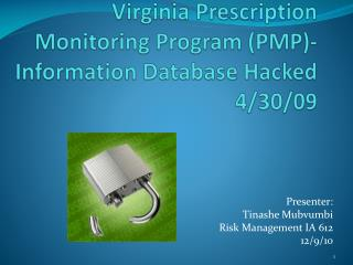 Virginia Prescription Monitoring Program (PMP)-Information Database Hacked 4/30/09