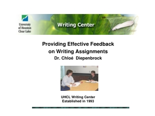Providing Effective Feedback  on Writing Assignments Dr. Chlo é   Diepenbrock