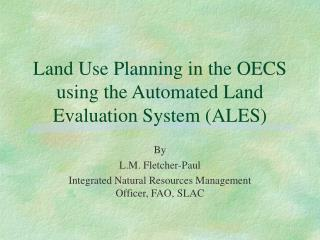 land use planning in the oecs using the automated land evaluation system ales