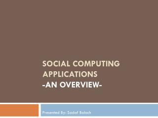 Social Computing Applications -An overview-