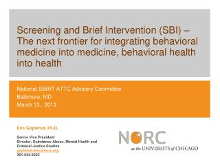 National SBIRT ATTC Advisory Committee Baltimore, MD  March 13,, 2013