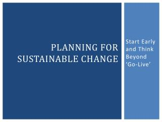 Planning for Sustainable  Change